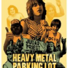 <em>Heavy Metal Parking Lot</em> — 30th Anniversary