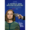 David Wain Presents Netflix's Homage to The National Lampoon in A Futile and Stupid Gesture