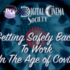 Digital Cinema Society Offers Tips on <em>Getting Safely Back to Work in the Age of Covid</em>